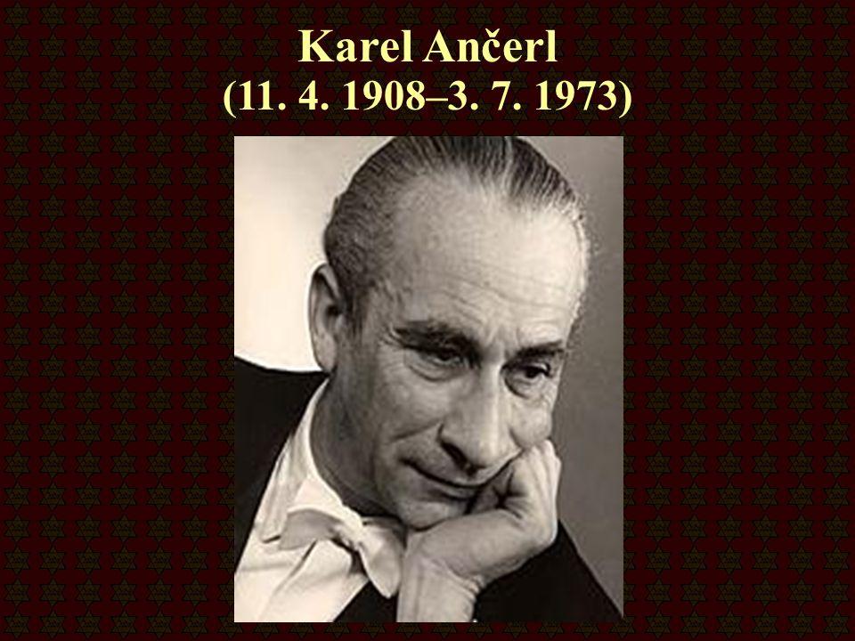 Karel Ančerl (11. 4. 1908–3. 7. 1973)