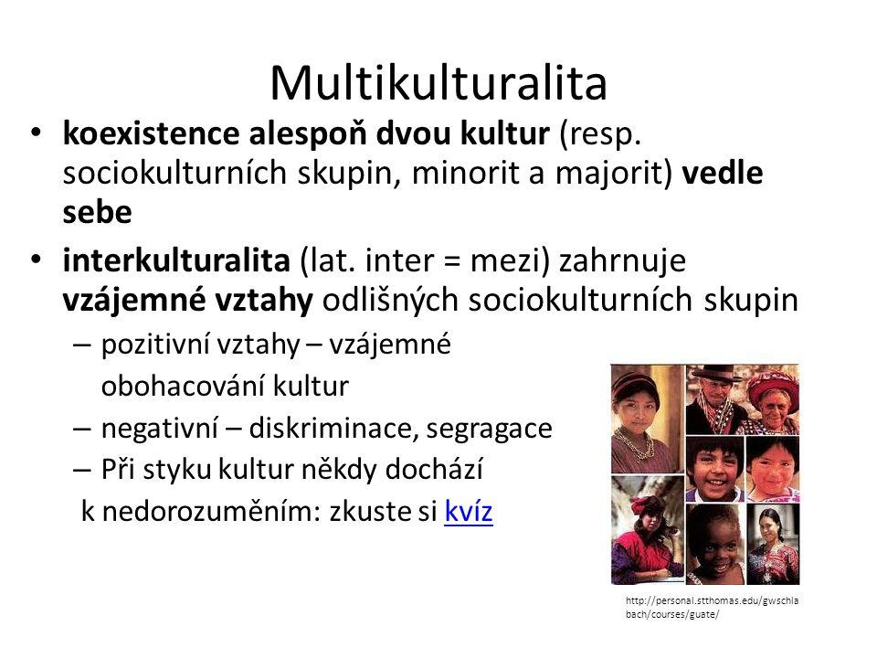 Multikulturalita koexistence alespoň dvou kultur (resp.