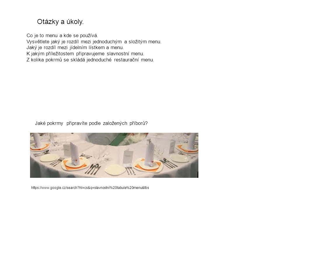 Otázky a úkoly. Co je to menu a kde se používá. Vysvětlete jaký je rozdíl mezi jednoduchým a složitým menu. Jaký je rozdíl mezi jídelním lístkem a men