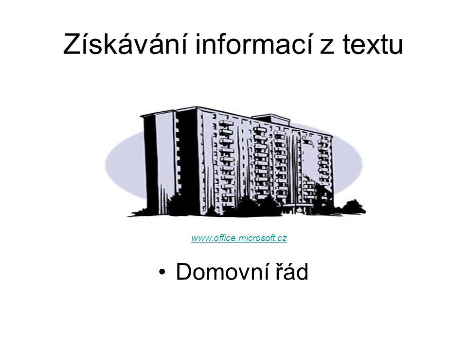 Získávání informací z textu Domovní řád www.office.microsoft.cz