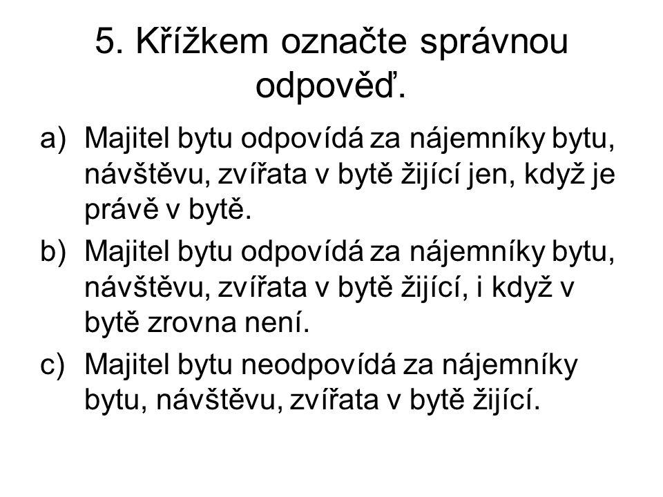 5. Křížkem označte správnou odpověď.