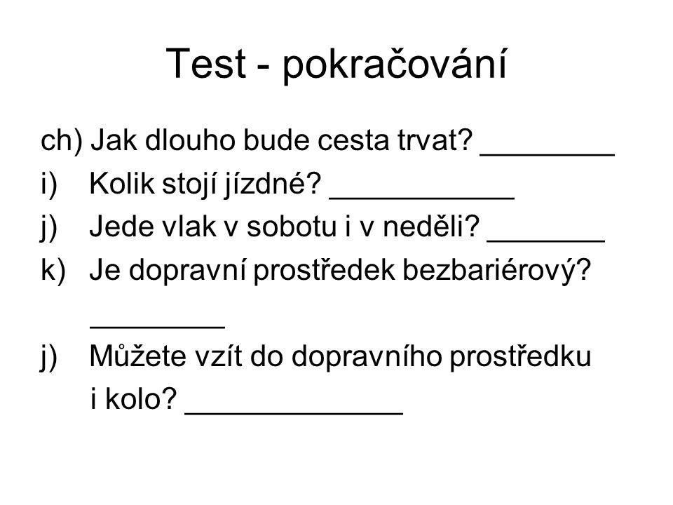 Konec testu Četl jsi pozorně.Překontrolujte své odpovědi s výchozím textem.