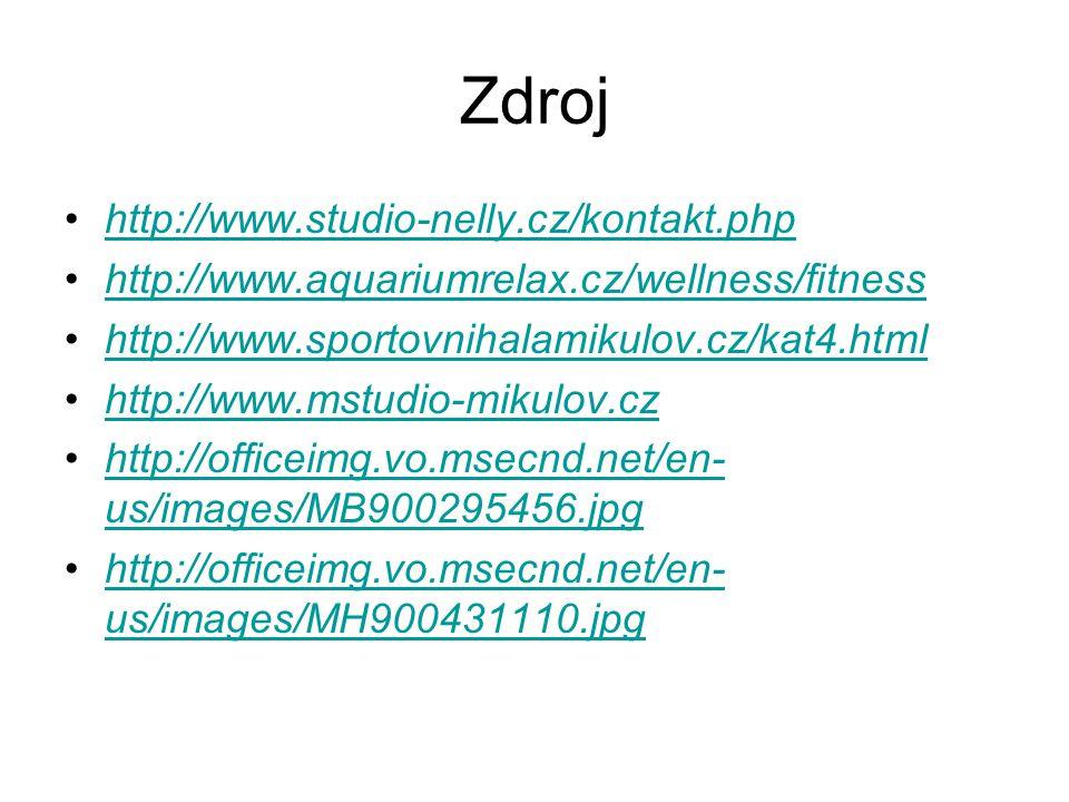 Zdroj http://www.studio-nelly.cz/kontakt.php http://www.aquariumrelax.cz/wellness/fitness http://www.sportovnihalamikulov.cz/kat4.html http://www.mstu