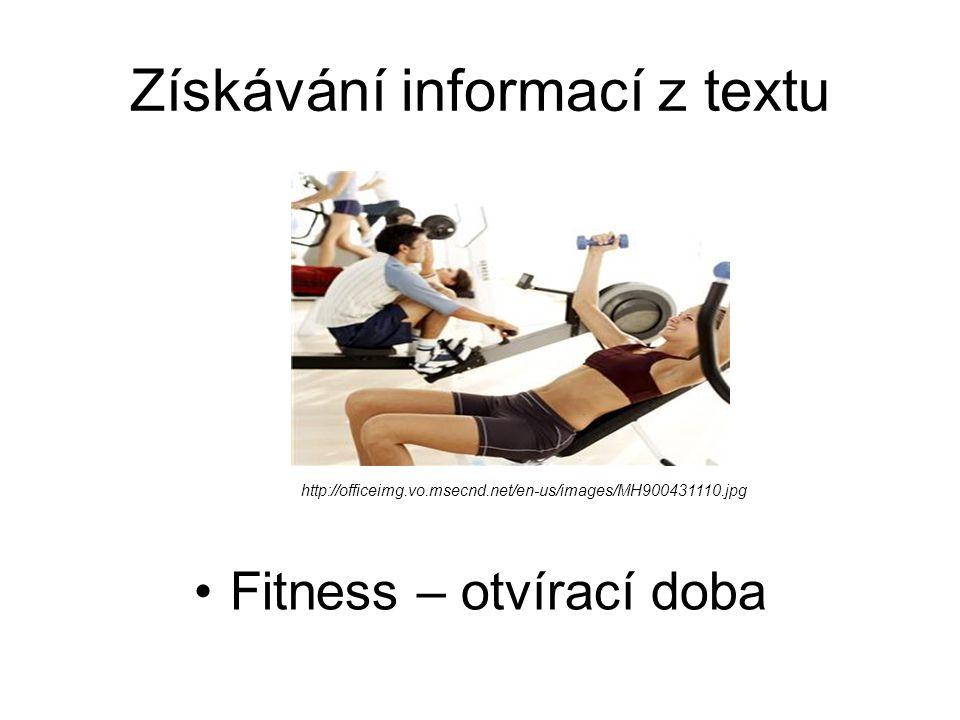 Získávání informací z textu Fitness – otvírací doba http://officeimg.vo.msecnd.net/en-us/images/MH900431110.jpg