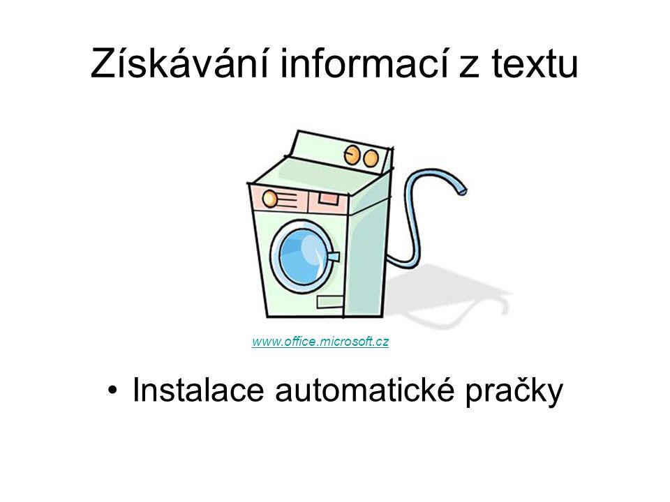 Získávání informací z textu Instalace automatické pračky www.office.microsoft.cz