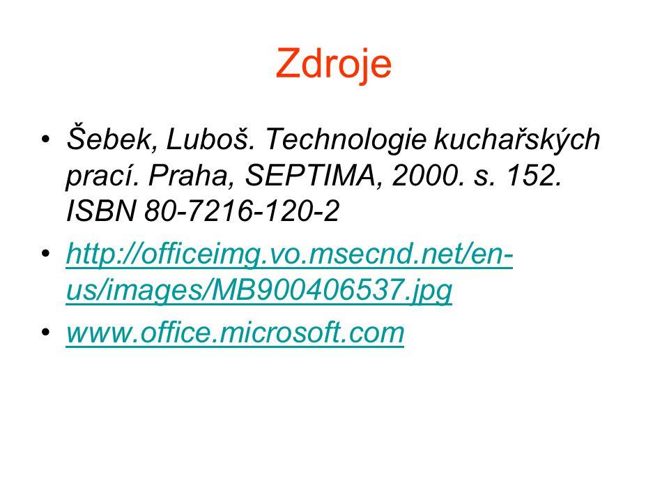 Zdroje Šebek, Luboš. Technologie kuchařských prací.