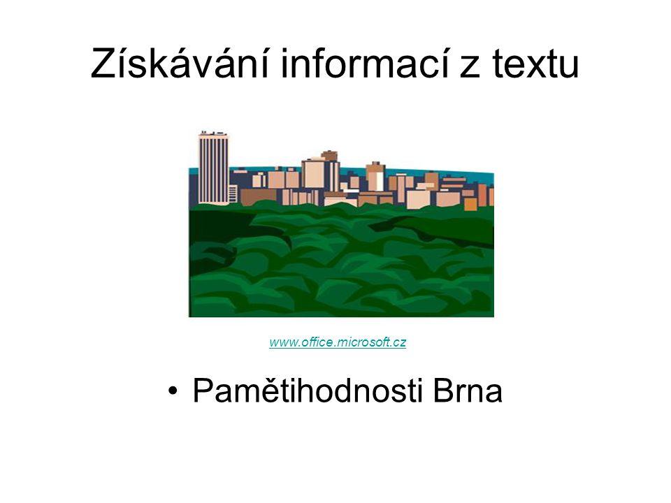 Získávání informací z textu Pamětihodnosti Brna www.office.microsoft.cz