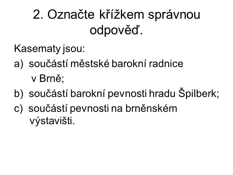 2. Označte křížkem správnou odpověď.