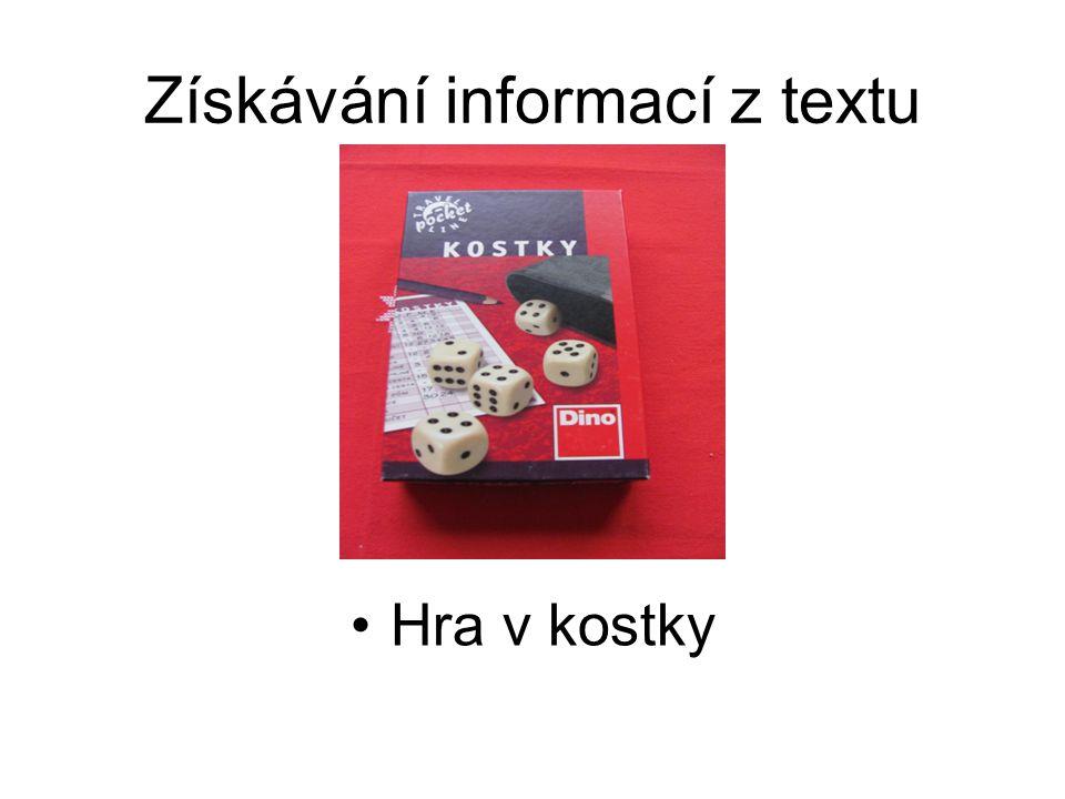 Získávání informací z textu Hra v kostky