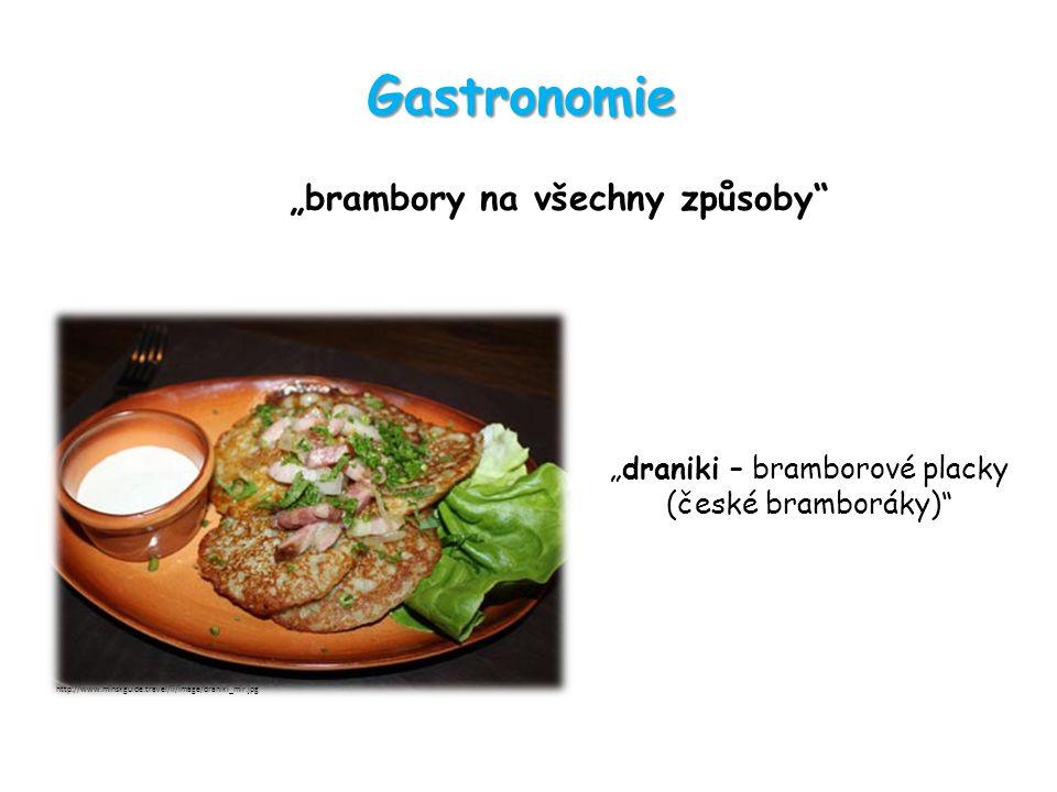 """Gastronomie """"draniki – bramborové placky (české bramboráky)"""" """"brambory na všechny způsoby"""" http://www.minskguide.travel/ii/image/draniki_mir.jpg"""