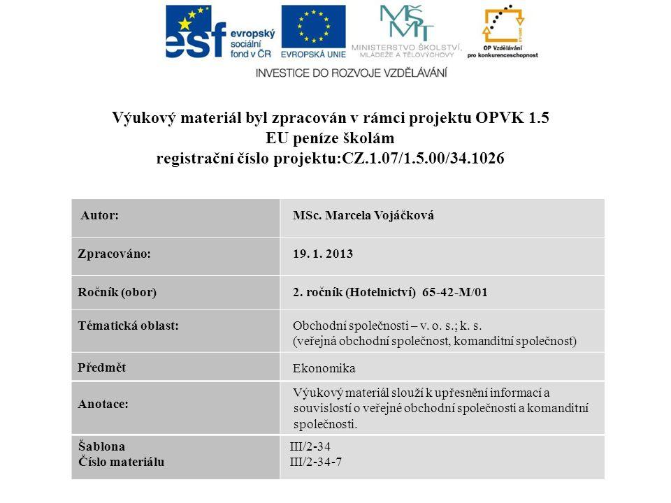 Autor: MSc.Marcela Vojáčková Zpracováno: 19. 1. 2013 Ročník (obor) 2.