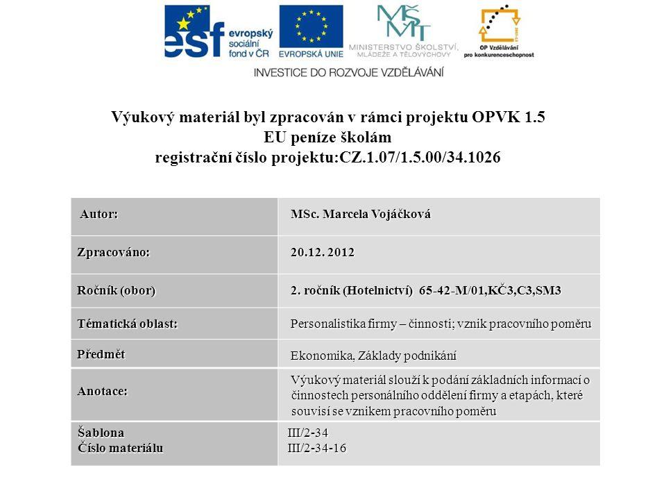 Autor: Autor: MSc.Marcela Vojáčková MSc. Marcela Vojáčková Zpracováno: 20.12.