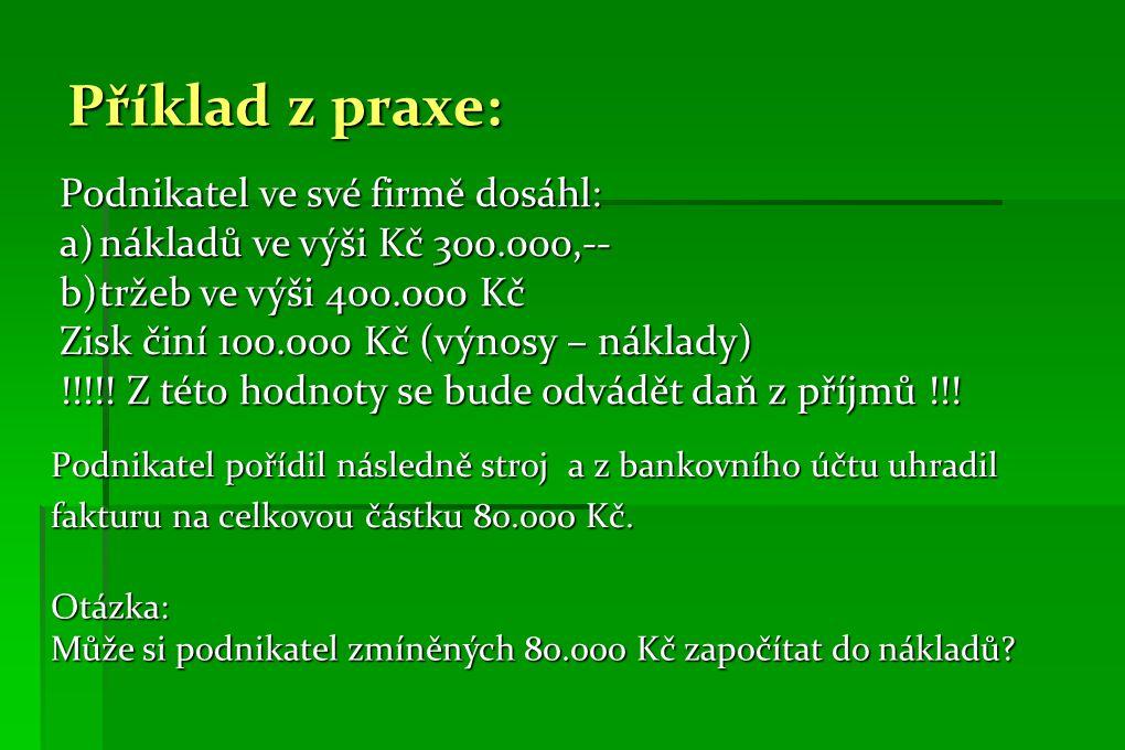 Příklad z praxe: Podnikatel pořídil následně stroj a z bankovního účtu uhradil fakturu na celkovou částku 80.000 Kč.