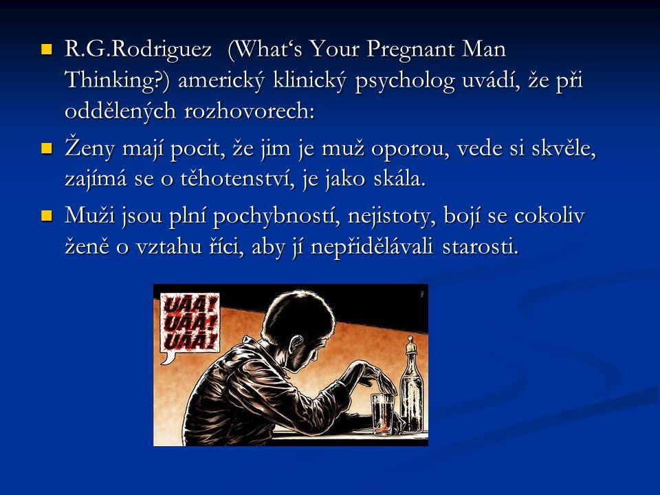 R.G.Rodriguez (What's Your Pregnant Man Thinking?) americký klinický psycholog uvádí, že při oddělených rozhovorech: R.G.Rodriguez (What's Your Pregna