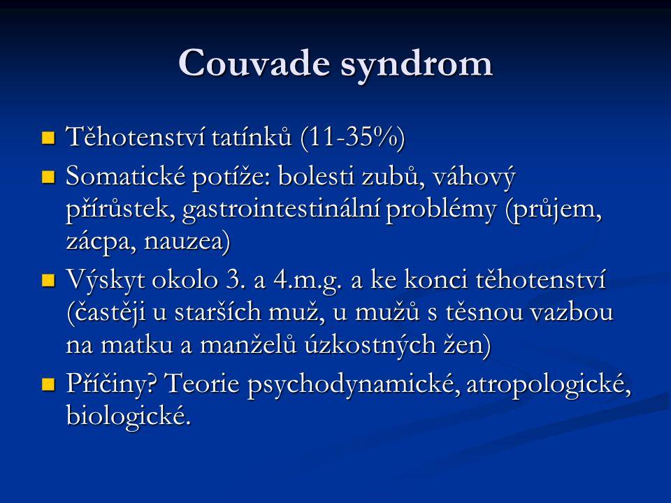 Couvade syndrom Těhotenství tatínků (11-35%) Těhotenství tatínků (11-35%) Somatické potíže: bolesti zubů, váhový přírůstek, gastrointestinální problém
