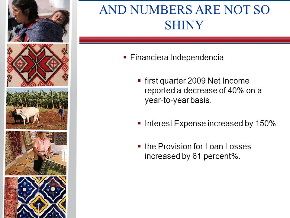  Financiera Independencia  first quarter 2009 Net Income reported a decrease of 40% on a year-to-year basis.