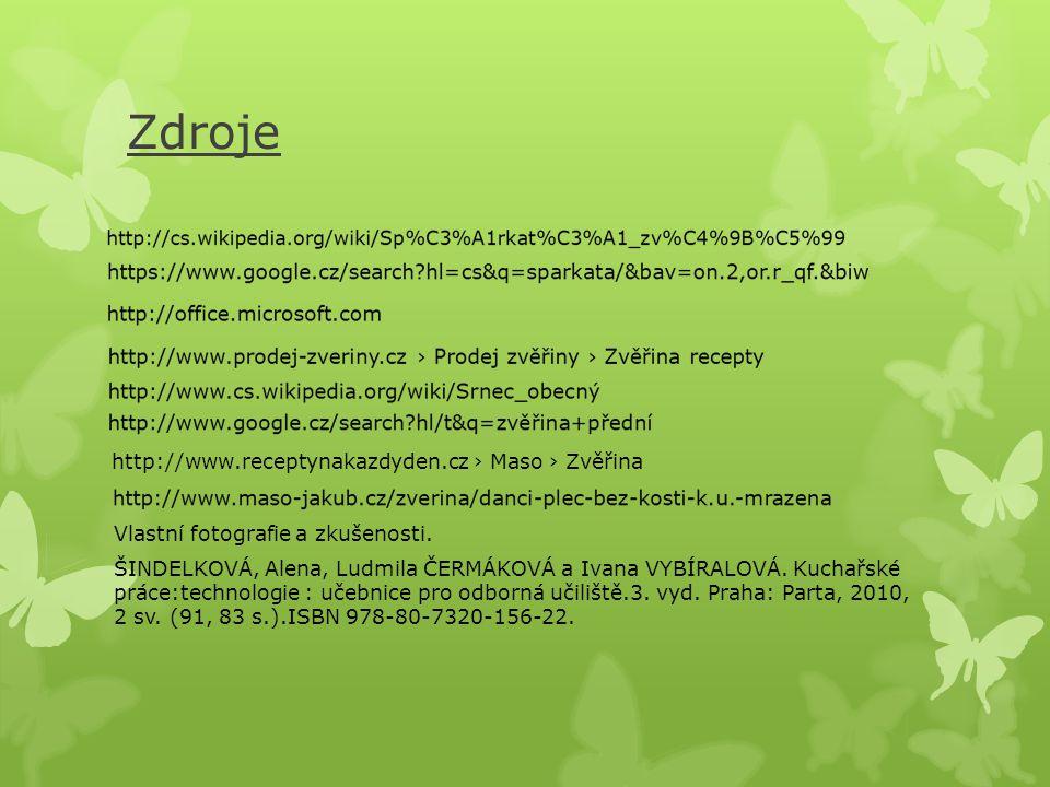 Zdroje http://www.receptynakazdyden.cz › Maso › Zvěřina Vlastní fotografie a zkušenosti.