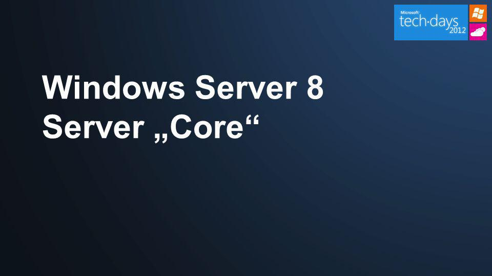 "Windows Server 8 Server ""Core"""