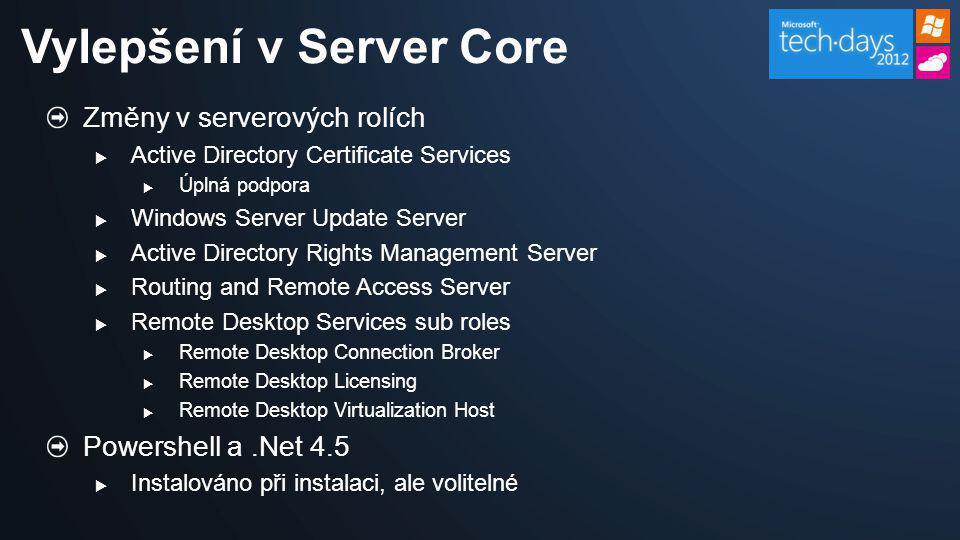 Změny v serverových rolích  Active Directory Certificate Services  Úplná podpora  Windows Server Update Server  Active Directory Rights Management
