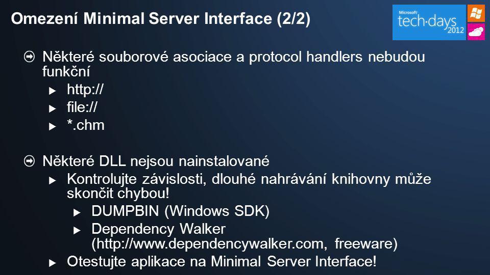 Některé souborové asociace a protocol handlers nebudou funkční  http://  file://  *.chm Některé DLL nejsou nainstalované  Kontrolujte závislosti,