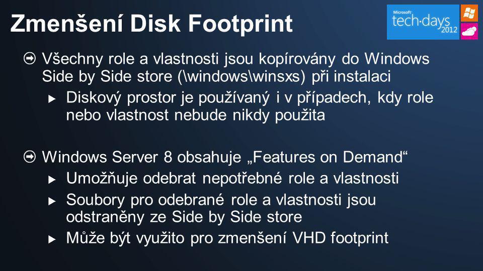 Všechny role a vlastnosti jsou kopírovány do Windows Side by Side store (\windows\winsxs) při instalaci  Diskový prostor je používaný i v případech,