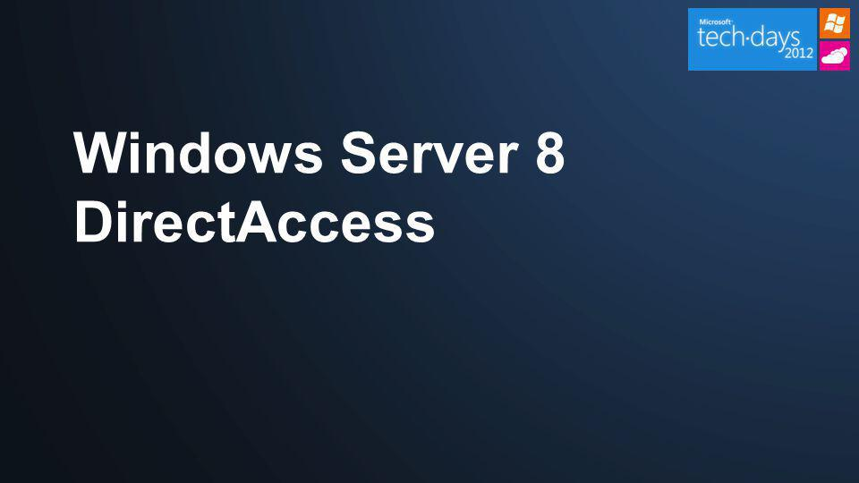 Windows Server 8 DirectAccess