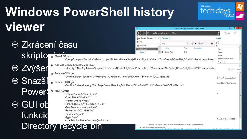 Windows PowerShell history viewer Zkrácení času skriptování Zvýšená kvalita skriptů Snazší využití Windows PowerShell GUI obsahuje funkcionalitu Activ