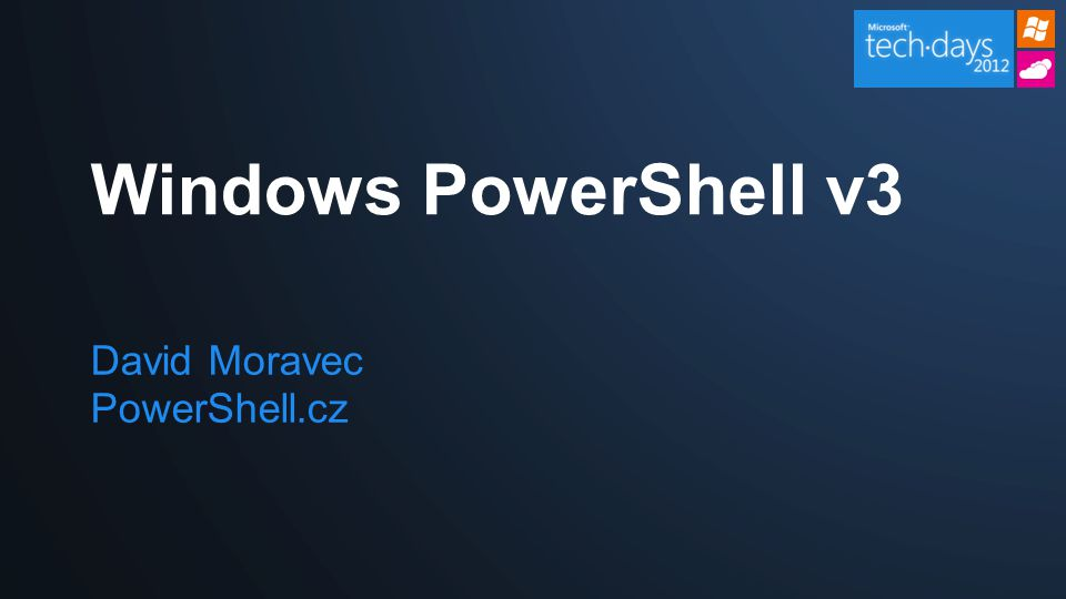 David Moravec PowerShell.cz Windows PowerShell v3