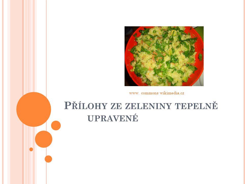 P ŘÍLOHY ZE ZELENINY TEPELNĚ UPRAVENÉ www. commons wikimedia.cz