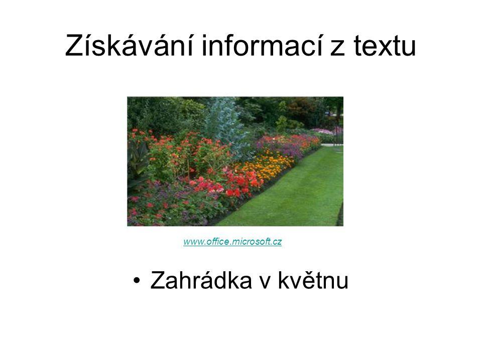 Získávání informací z textu Zahrádka v květnu www.office.microsoft.cz