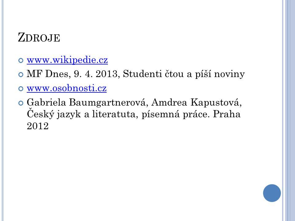 Z DROJE www.wikipedie.cz MF Dnes, 9. 4. 2013, Studenti čtou a píší noviny www.osobnosti.cz Gabriela Baumgartnerová, Amdrea Kapustová, Český jazyk a li