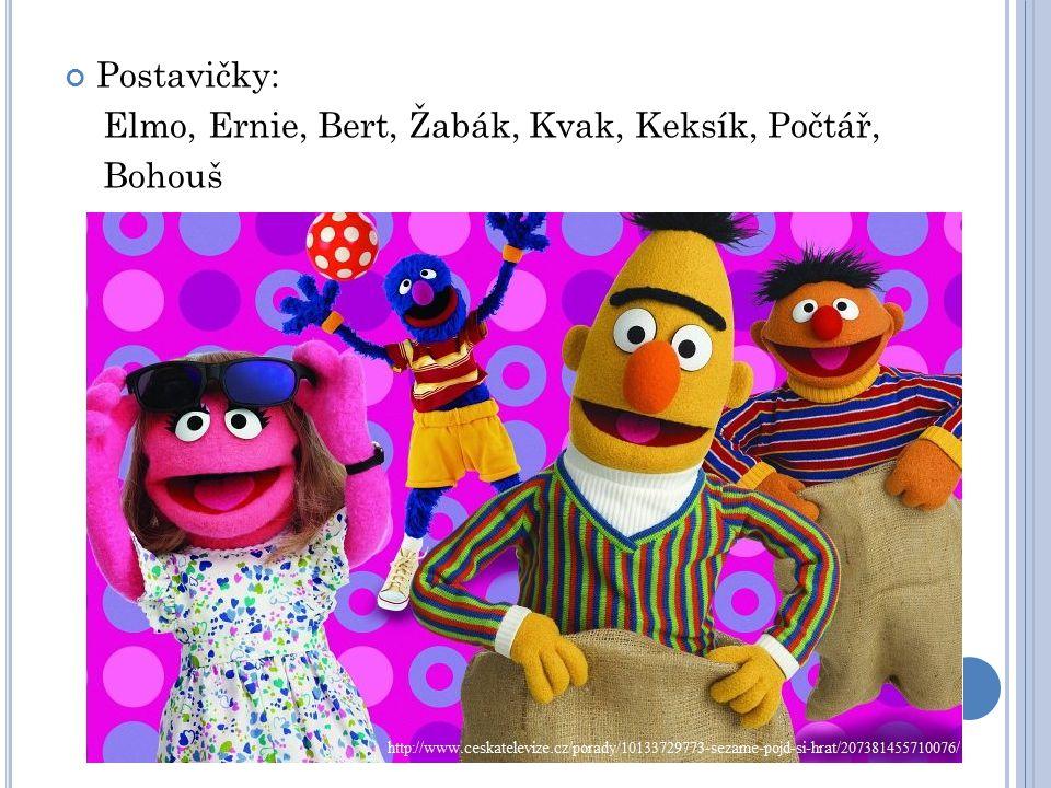 Postavičky: Elmo, Ernie, Bert, Žabák, Kvak, Keksík, Počtář, Bohouš
