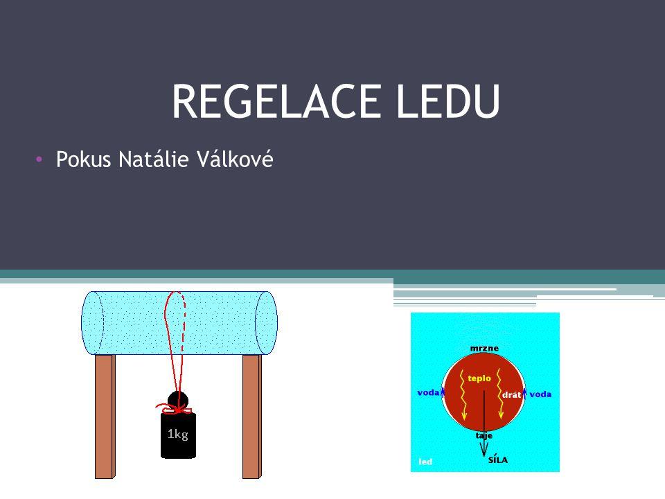 REGELACE LEDU Pokus Natálie Válkové