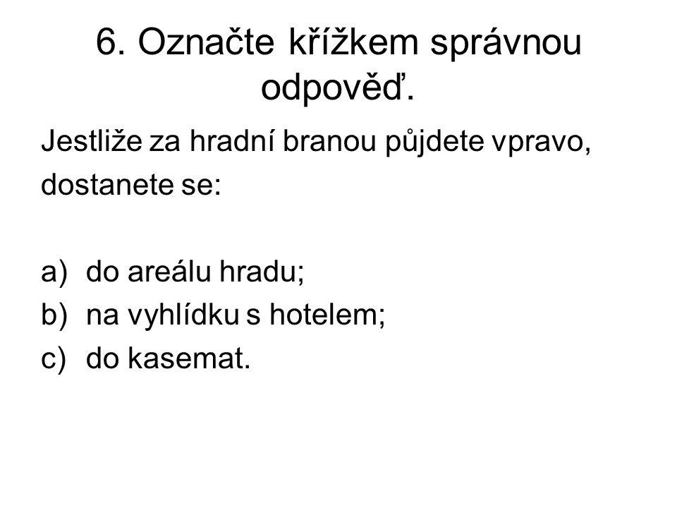 6. Označte křížkem správnou odpověď.