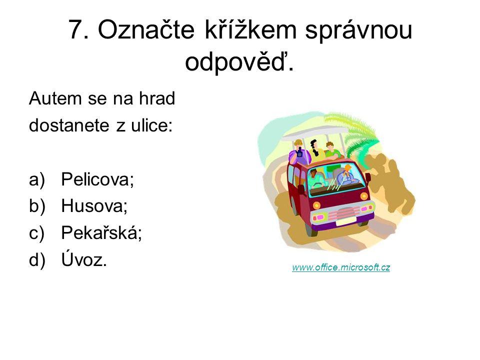 7. Označte křížkem správnou odpověď.