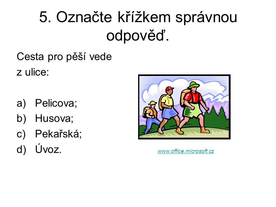 5. Označte křížkem správnou odpověď.