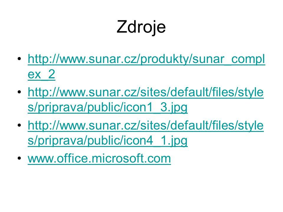 Zdroje http://www.sunar.cz/produkty/sunar_compl ex_2http://www.sunar.cz/produkty/sunar_compl ex_2 http://www.sunar.cz/sites/default/files/style s/priprava/public/icon1_3.jpghttp://www.sunar.cz/sites/default/files/style s/priprava/public/icon1_3.jpg http://www.sunar.cz/sites/default/files/style s/priprava/public/icon4_1.jpghttp://www.sunar.cz/sites/default/files/style s/priprava/public/icon4_1.jpg www.office.microsoft.com