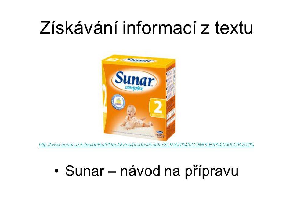 Získávání informací z textu Sunar – návod na přípravu http://www.sunar.cz/sites/default/files/styles/product/public/SUNAR%20COMPLEX%20600G%202%