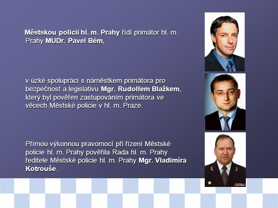 Městskou policii hl.m. Prahy řídí primátor hl. m.