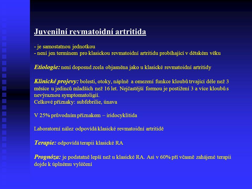 Terapie: a) konzervativní - celkové podávání NSA – celkové i lokální podávání steroidních antirevmatik - chemická nebo radionuklidová synovektomie - r