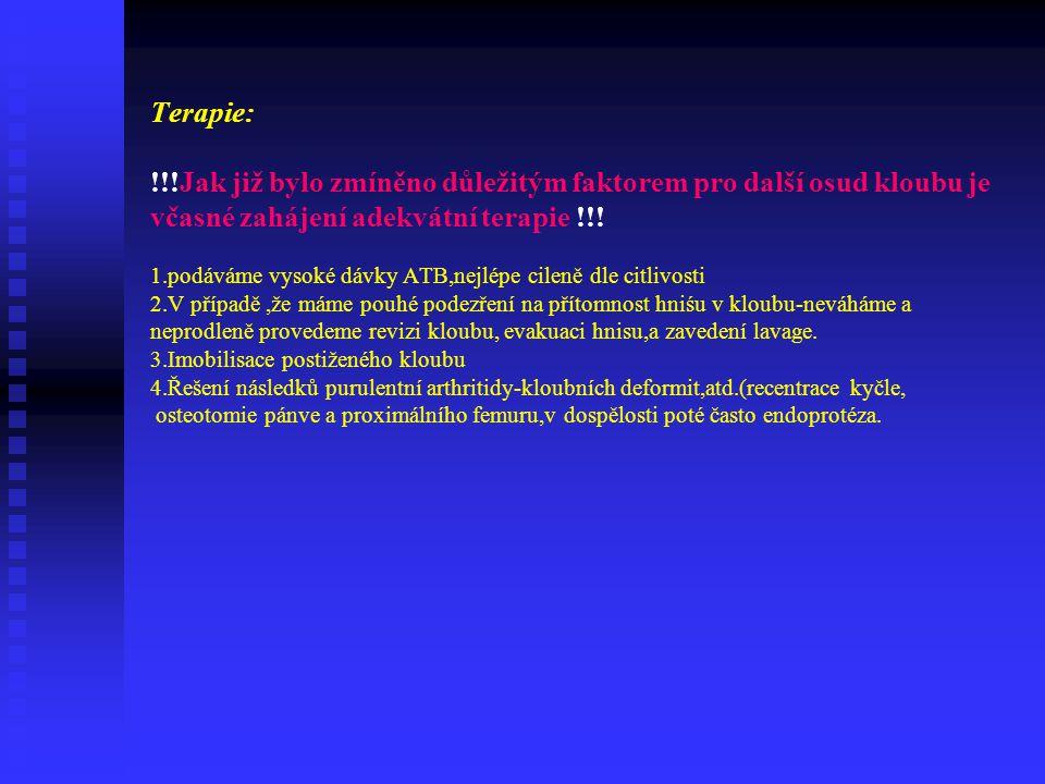 Patofysiologie: -nejlehčí forma-purulentní synovitis-leukocytární infiltrace jen v synovialis -střední forma- flegmóna pouzdra-průnik infekce do fibro