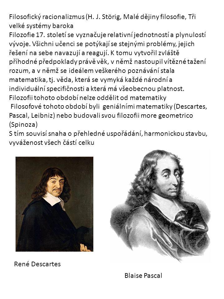 Filosofický racionalizmus (H. J. Störig, Malé dějiny filosofie, Tři velké systémy baroka Filozofie 17. století se vyznačuje relativní jednotností a pl