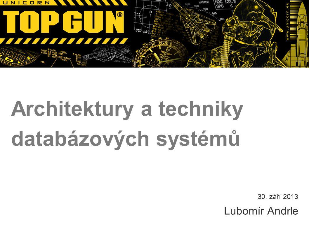 Architektury a techniky databázových systémů Lubomír Andrle 30. září 2013