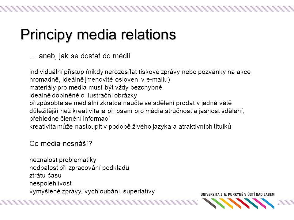 Principy media relations … aneb, jak se dostat do médií individuální přístup (nikdy nerozesílat tiskové zprávy nebo pozvánky na akce hromadně, ideálně
