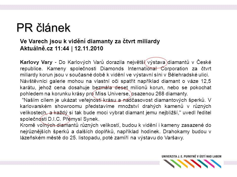 PR článek Ve Varech jsou k vidění diamanty za čtvrt miliardy Aktuálně.cz 11:44 | 12.11.2010 Karlovy Vary - Do Karlových Varů dorazila největší výstava