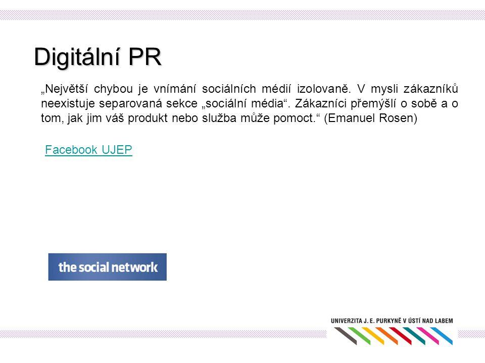 """Digitální PR """"Největší chybou je vnímání sociálních médií izolovaně. V mysli zákazníků neexistuje separovaná sekce """"sociální média"""". Zákazníci přemýšl"""