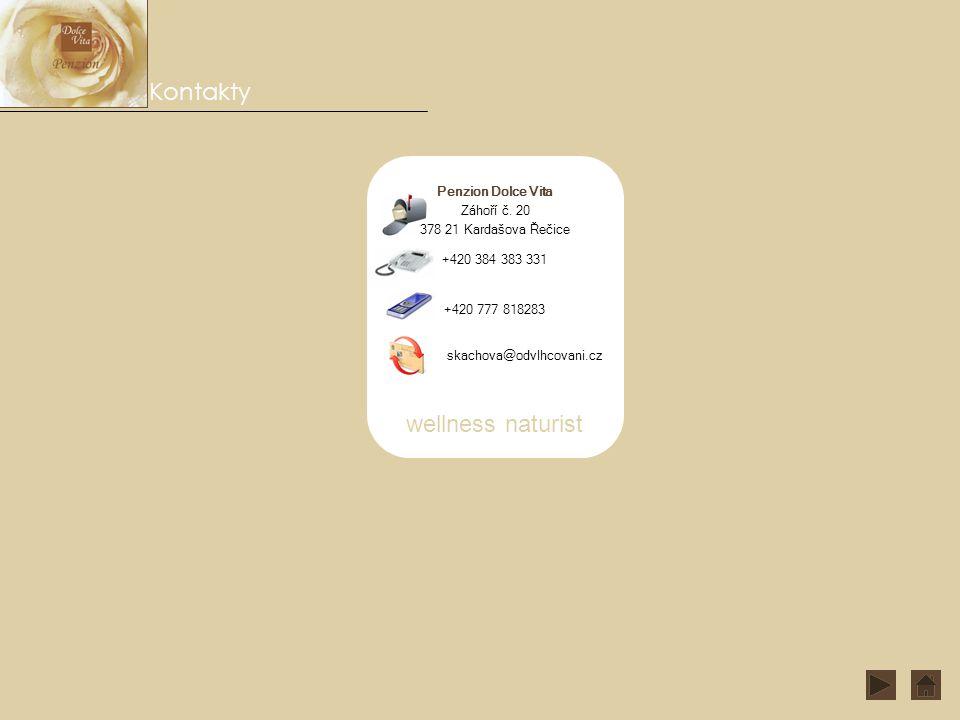 Kontakty Penzion Dolce Vita Záhoří č. 20 378 21 Kardašova Řečice +420 384 383 331 +420 777 818283 skachova@odvlhcovani.cz wellness naturist