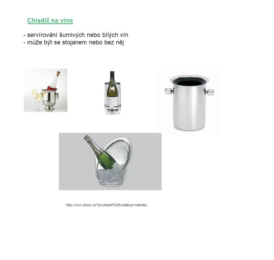 Chladič na víno - servírování šumivých nebo bílých vín - může být se stojanem nebo bez něj http://www.zbozi.cz/?q=chladič%20vína&typ=nabidky