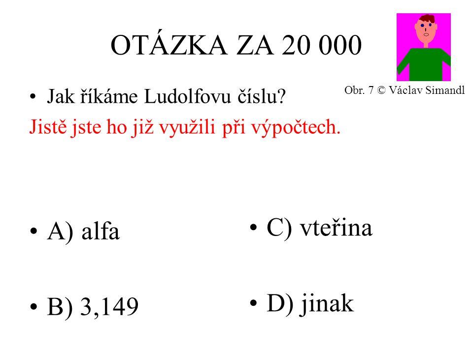 OTÁZKA ZA 40 000 A) h = V/(πr)² B) h = V/(πr²) C) h = S/V D) h = S/r Jaký vzorec je pro výpočet výšky válce.