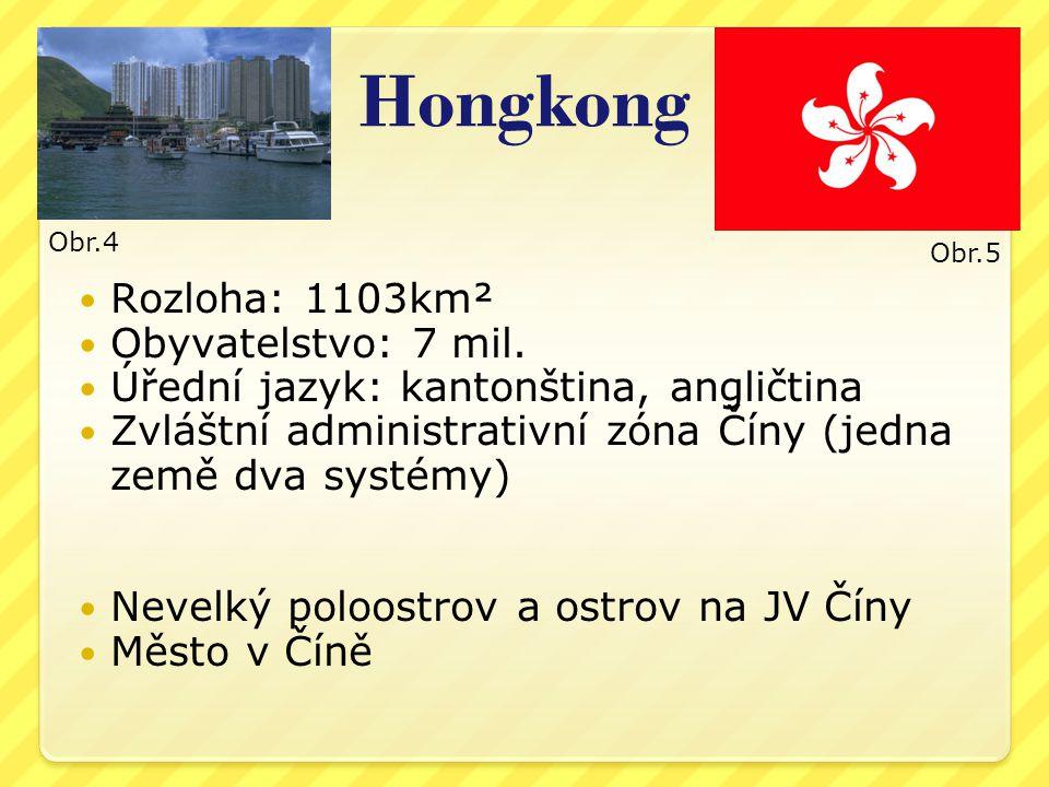 Hongkong Rozloha: 1103km² Obyvatelstvo: 7 mil.
